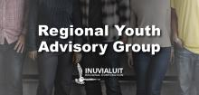 Be The Voice Of Youth In Your Community. Inuvialuit Regional Corporation.
